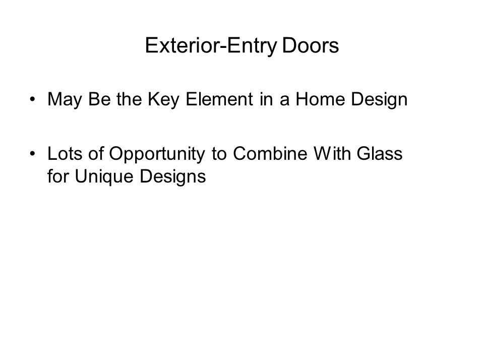Exterior-Entry Doors May Be the Key Element in a Home Design Lots of Opportunity to Combine With Glass for Unique Designs