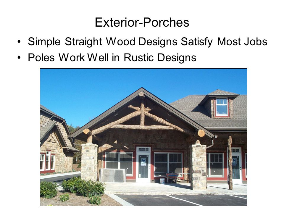 Exterior-Porches Simple Straight Wood Designs Satisfy Most Jobs Poles Work Well in Rustic Designs