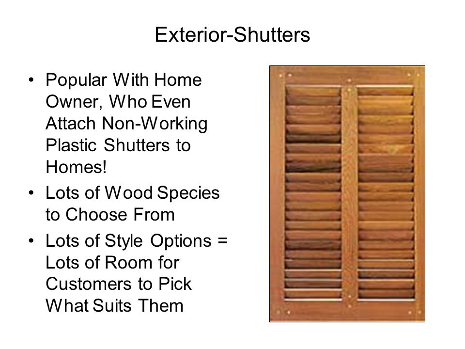 Exterior-Shutters Popular With Home Owner, Who Even Attach Non-Working Plastic Shutters to Homes.