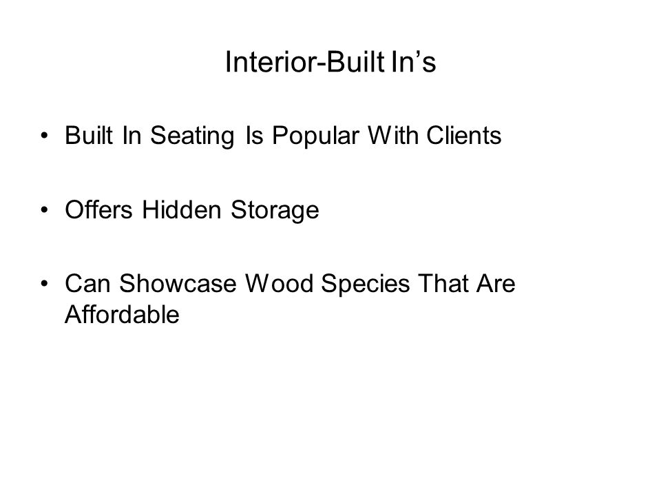 Interior-Built Ins Built In Seating Is Popular With Clients Offers Hidden Storage Can Showcase Wood Species That Are Affordable