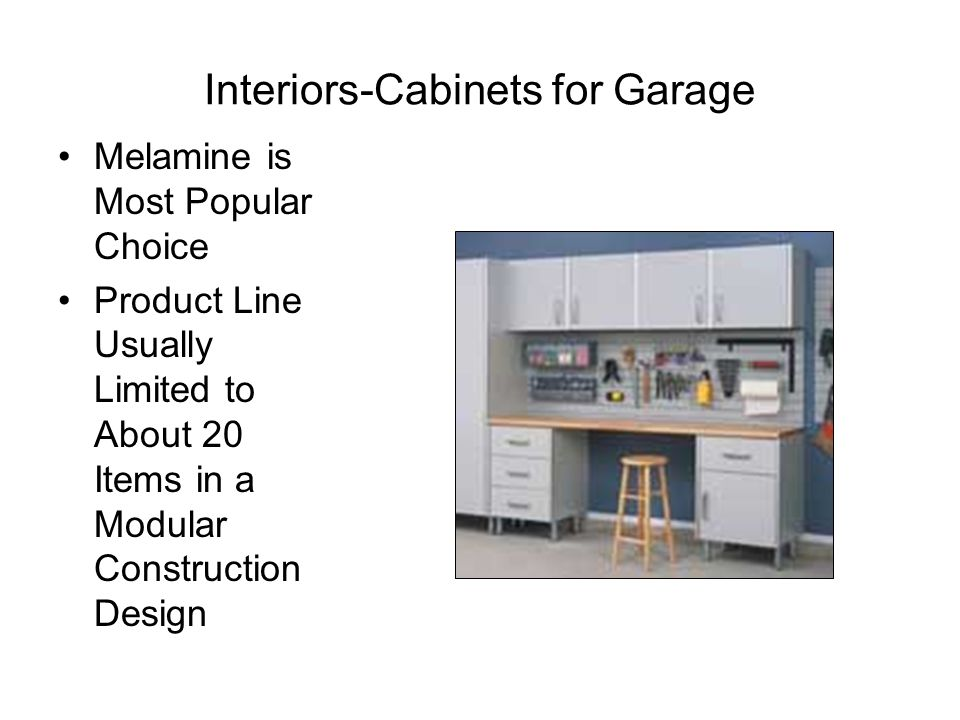 Interiors-Cabinets for Garage Melamine is Most Popular Choice Product Line Usually Limited to About 20 Items in a Modular Construction Design