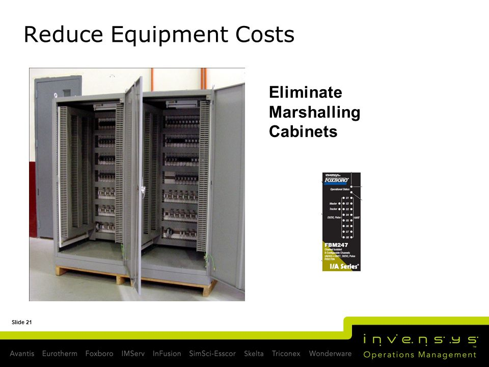 Slide 21 Reduce Equipment Costs Eliminate Marshalling Cabinets