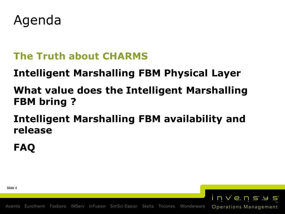 Slide 4 Agenda The Truth about CHARMS Intelligent Marshalling FBM Physical Layer What value does the Intelligent Marshalling FBM bring ? Intelligent M