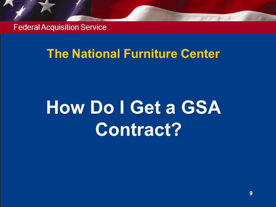 Federal Acquisition Service 10 Locating the Solicitation http://www.gsaelibrary.gsa.gov
