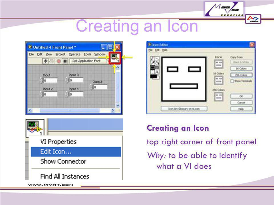 Creating an Icon top right corner of front panel Why: to be able to identify what a VI does Creating an Icon