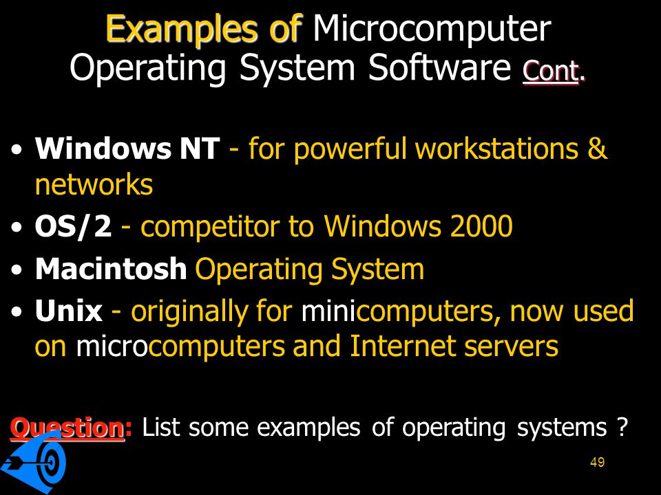 49 Windows NT - for powerful workstations & networks OS/2 - competitor to Windows 2000 Macintosh Operating System Unix - originally for minicomputers,