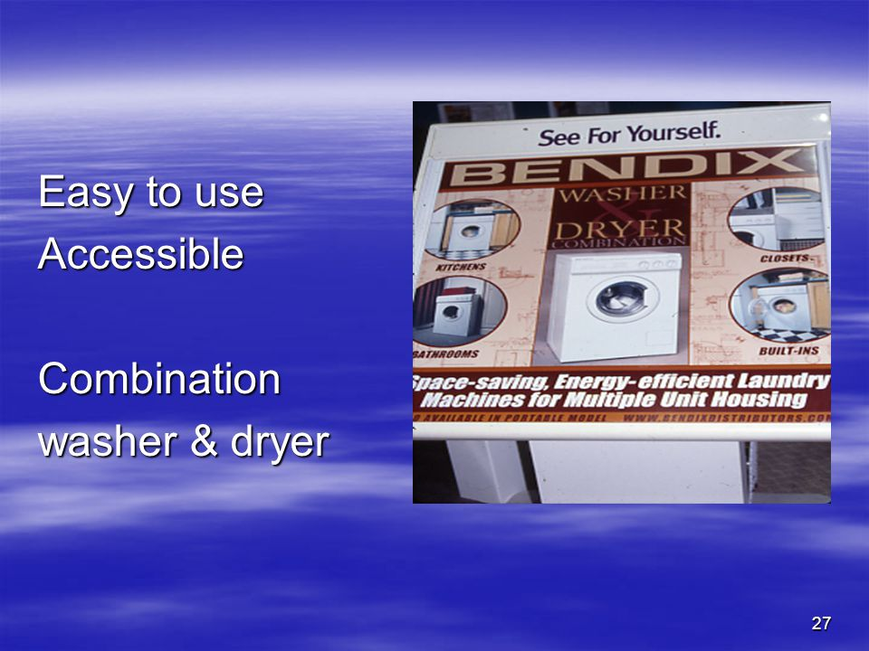 27 Easy to use AccessibleCombination washer & dryer