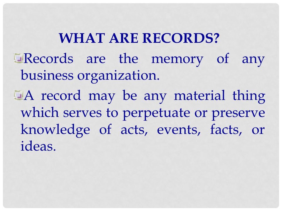 WHAT IS AN IMPORTANT CHARACTERISTIC OF RECORDS.