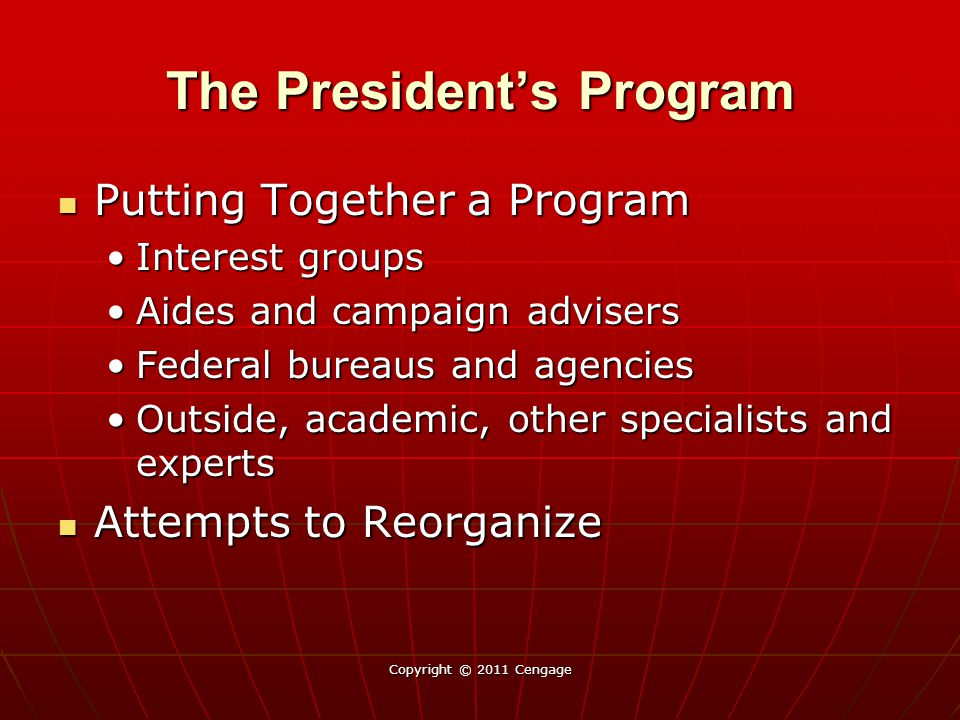 The Presidents Program Putting Together a Program Putting Together a Program Interest groupsInterest groups Aides and campaign advisersAides and campa