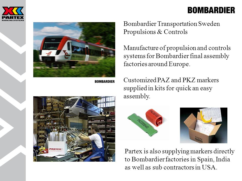 Bombardier Transportation Sweden Propulsions & Controls Manufacture of propulsion and controls systems for Bombardier final assembly factories around Europe.