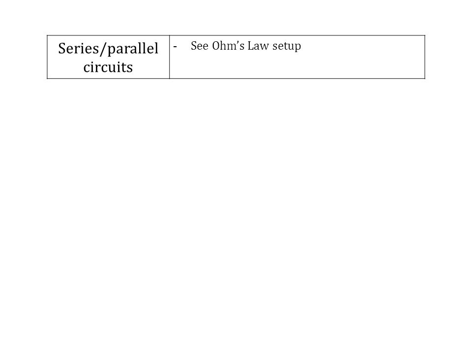 Series/parallel circuits - See Ohms Law setup