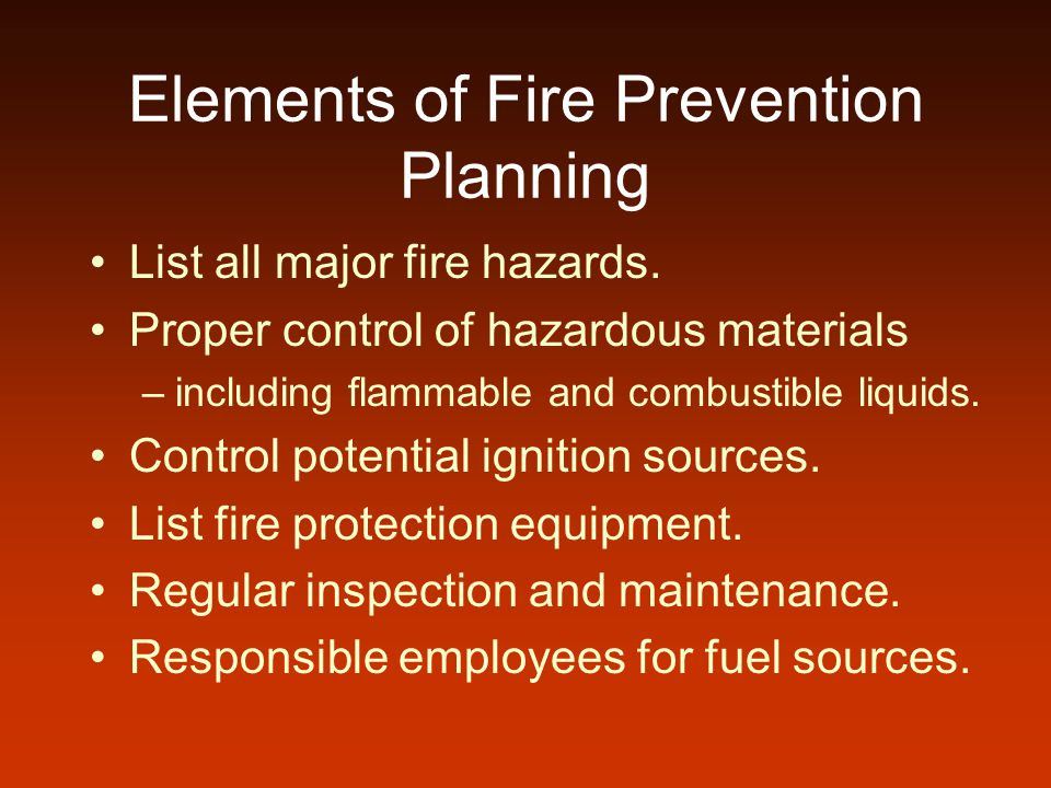 Elements of Fire Prevention Planning List all major fire hazards.
