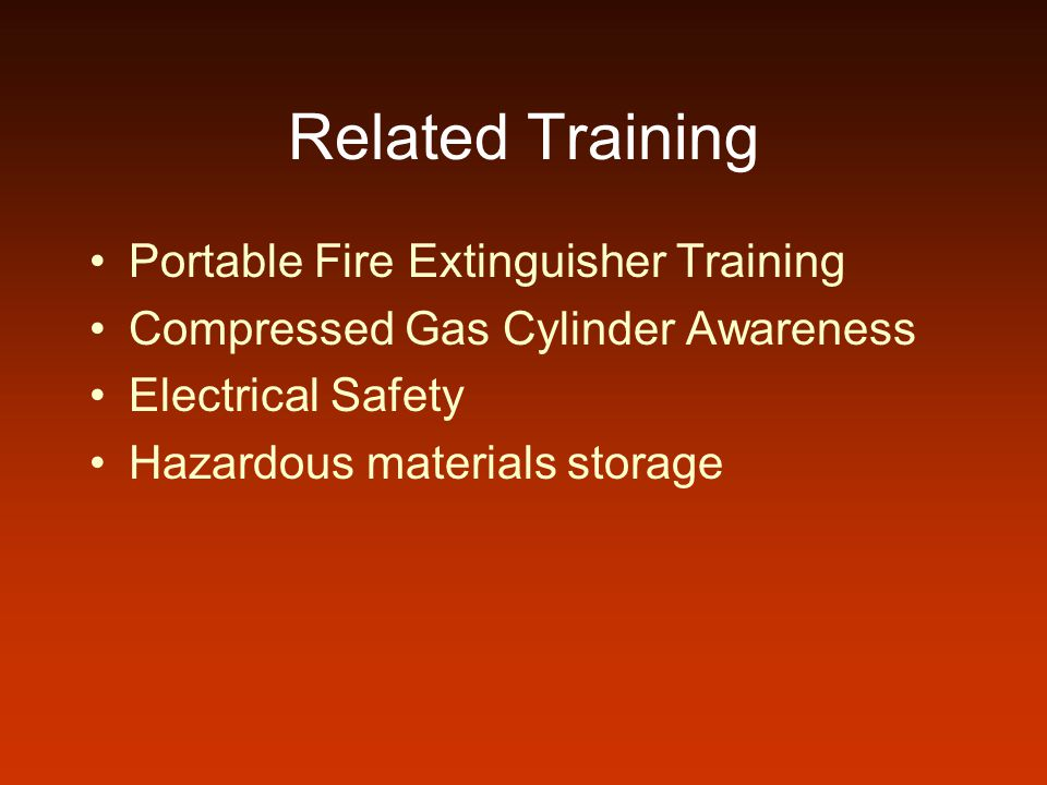 Related Training Portable Fire Extinguisher Training Compressed Gas Cylinder Awareness Electrical Safety Hazardous materials storage
