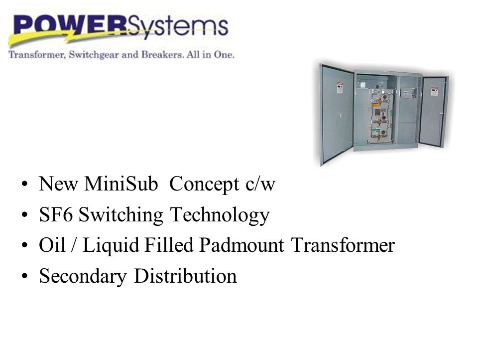 New MiniSub Concept c/w SF6 Switching Technology Oil / Liquid Filled Padmount Transformer Secondary Distribution