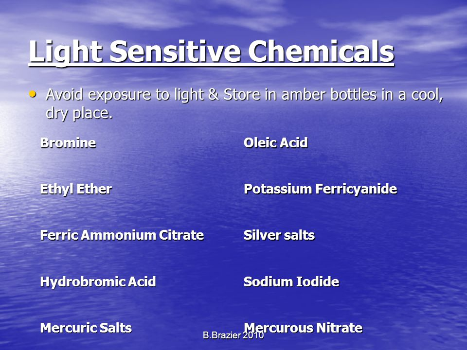 Light Sensitive Chemicals Avoid exposure to light & Store in amber bottles in a cool, dry place.