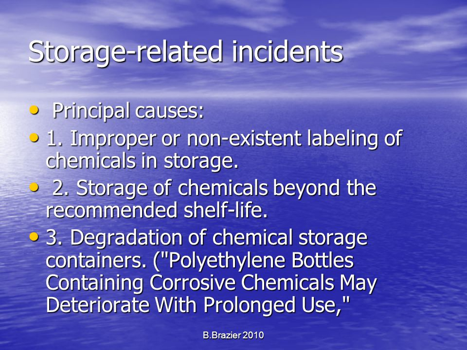 IMPROPER LABELING Small amounts of left-over chemicals had accumulated over several years.