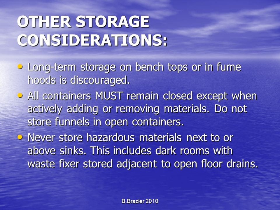 OTHER STORAGE CONSIDERATIONS: Long-term storage on bench tops or in fume hoods is discouraged.