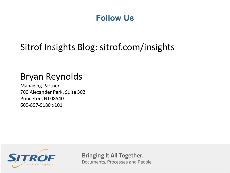 Follow Us Sitrof Insights Blog: sitrof.com/insights Bryan Reynolds Managing Partner 700 Alexander Park, Suite 302 Princeton, NJ 08540 609-897-9180 x101
