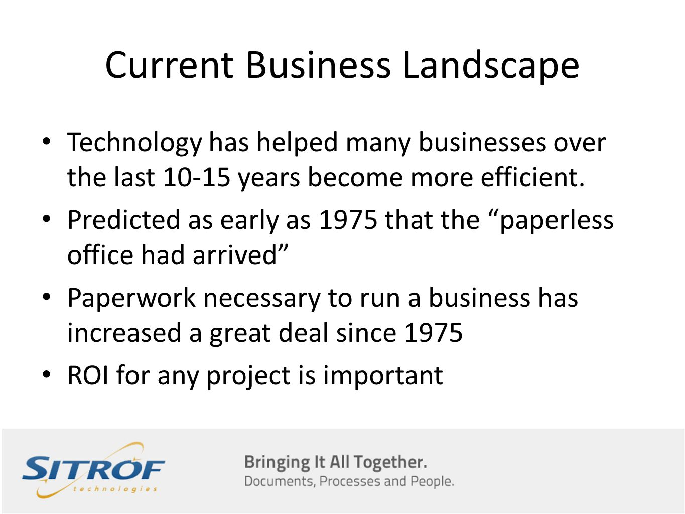 Current Business Landscape Technology has helped many businesses over the last 10-15 years become more efficient.