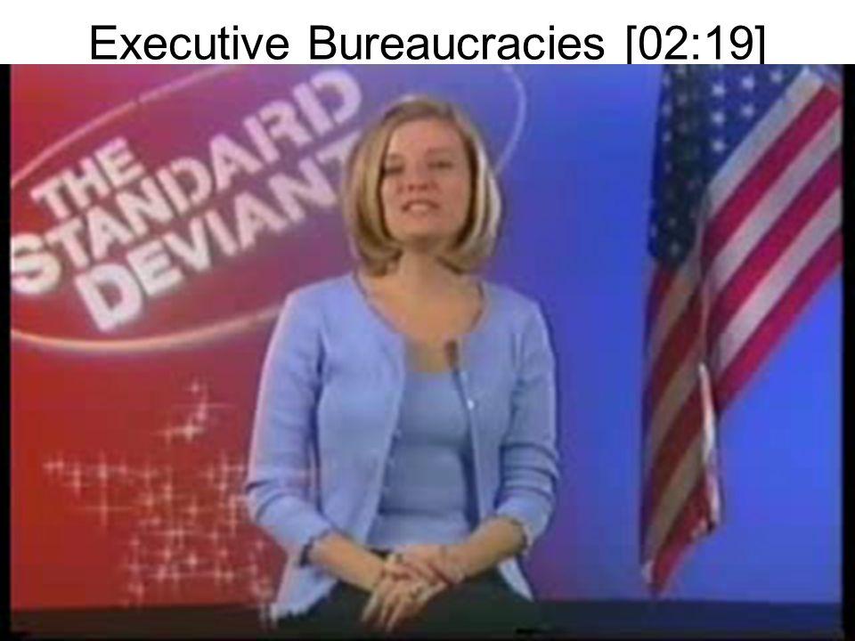 Executive Bureaucracies [02:19]