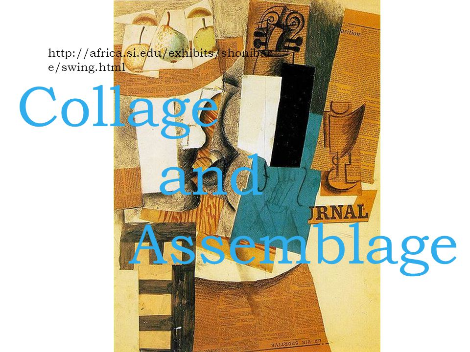 A brief history...Collage French word coller = glue.