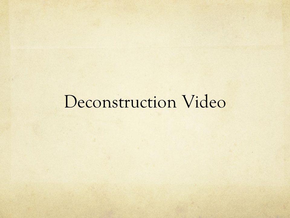 Deconstruction Video