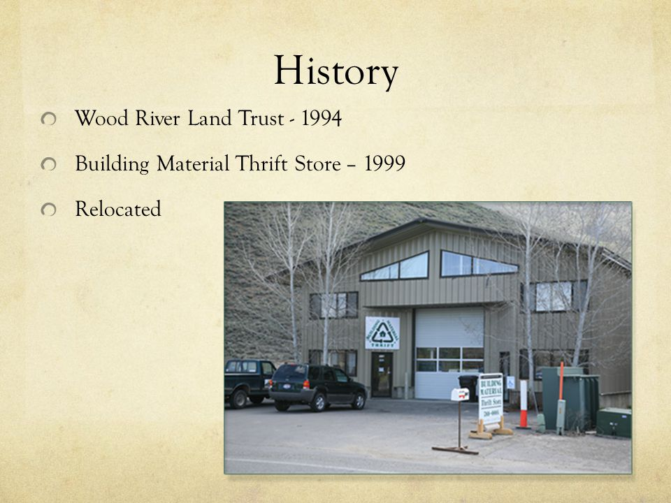 History Wood River Land Trust Building Material Thrift Store – 1999 Relocated