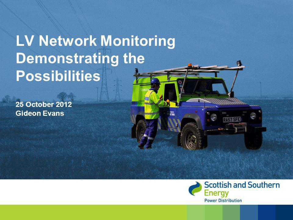 25 October 2012 Gideon Evans LV Network Monitoring Demonstrating the Possibilities