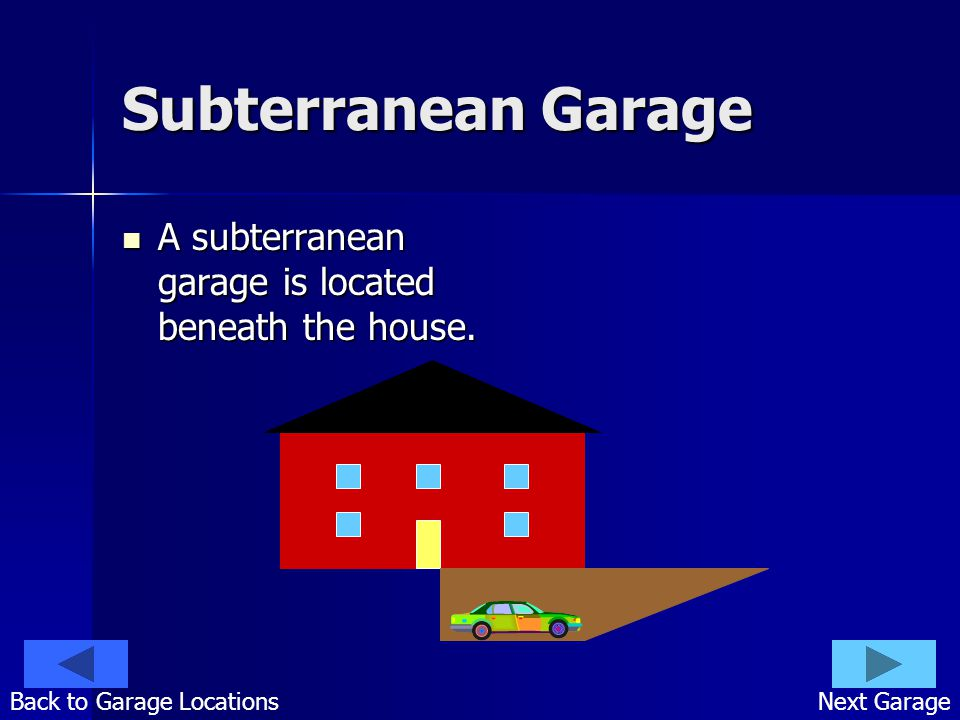 Subterranean Garage A subterranean garage is located beneath the house.
