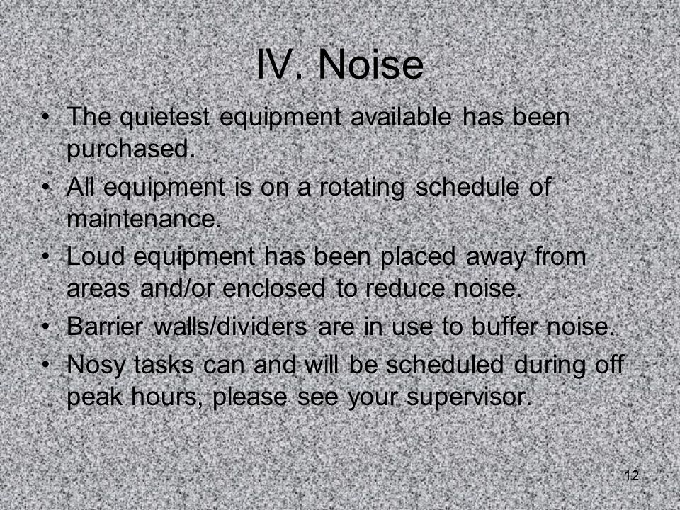 12 IV.Noise The quietest equipment available has been purchased.