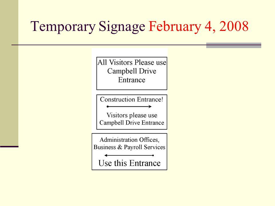 Temporary Signage February 4, 2008