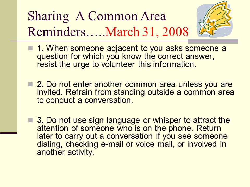 Sharing A Common Area Reminders…..March 31, 2008 1.