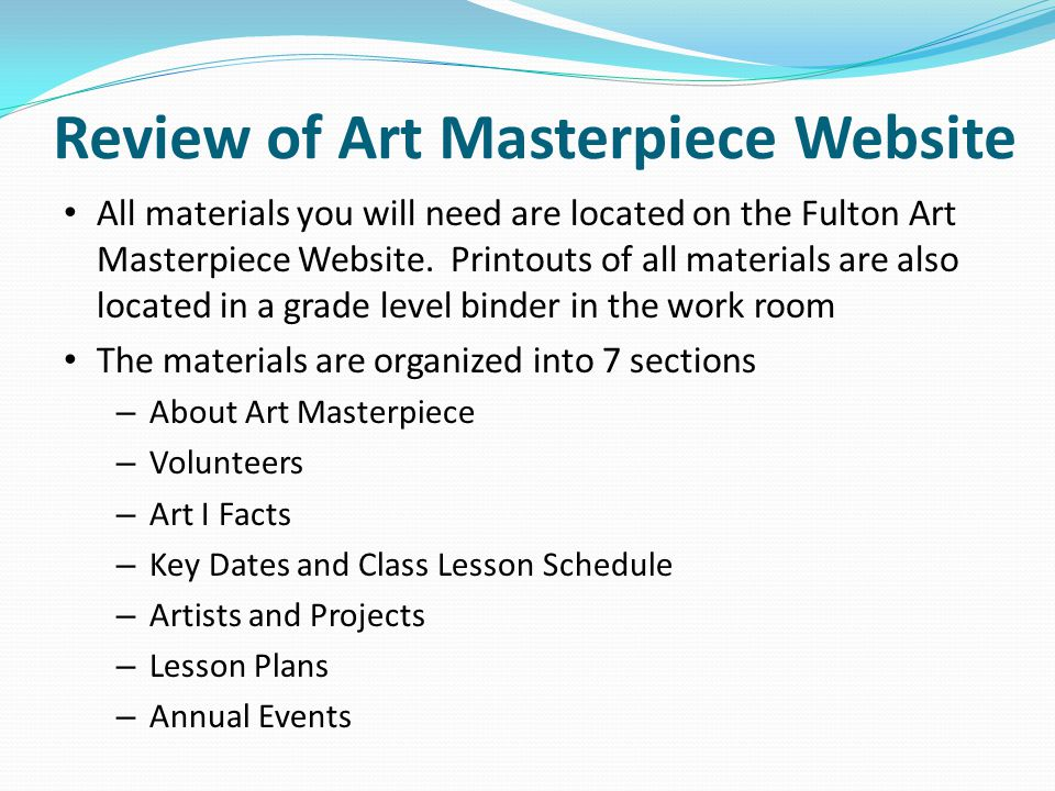 Review of Art Masterpiece Website All materials you will need are located on the Fulton Art Masterpiece Website.