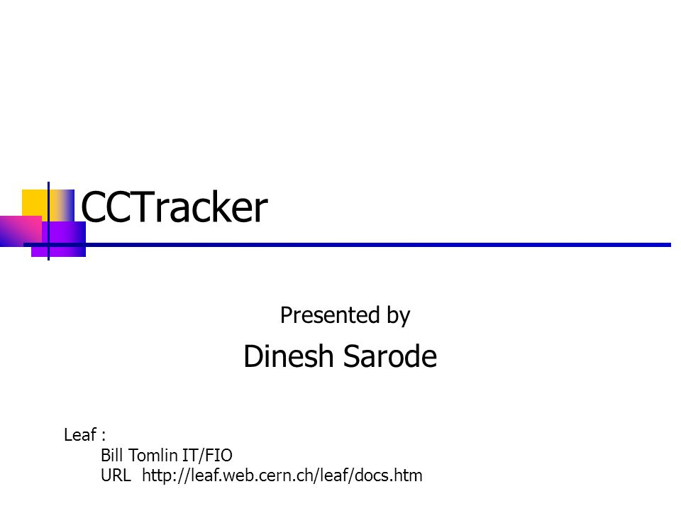 Deployment CCTracker is a thick Java Client Java Web Start (Sun JNLP reference implementation) deployment One click application installation from URL http://it-div-fio-lcg.web.cern.ch/it-div-fio-lcg/cct/cct.htm Quick, easy way to auto-update CCTracker for new functionality Rich functionality still easy to deploy and manage