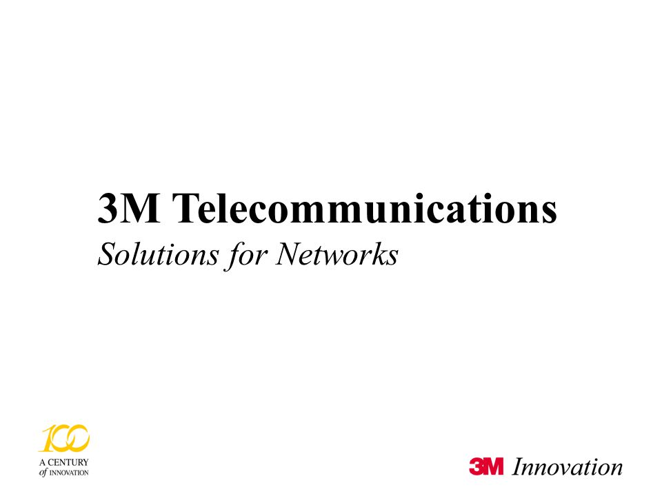 3M Telecommunications © 3M 2002 6/4/2014 26 3M Telecommunications Solutions for Networks