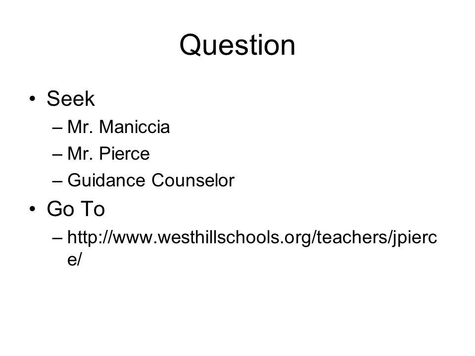 Question Seek –Mr. Maniccia –Mr.