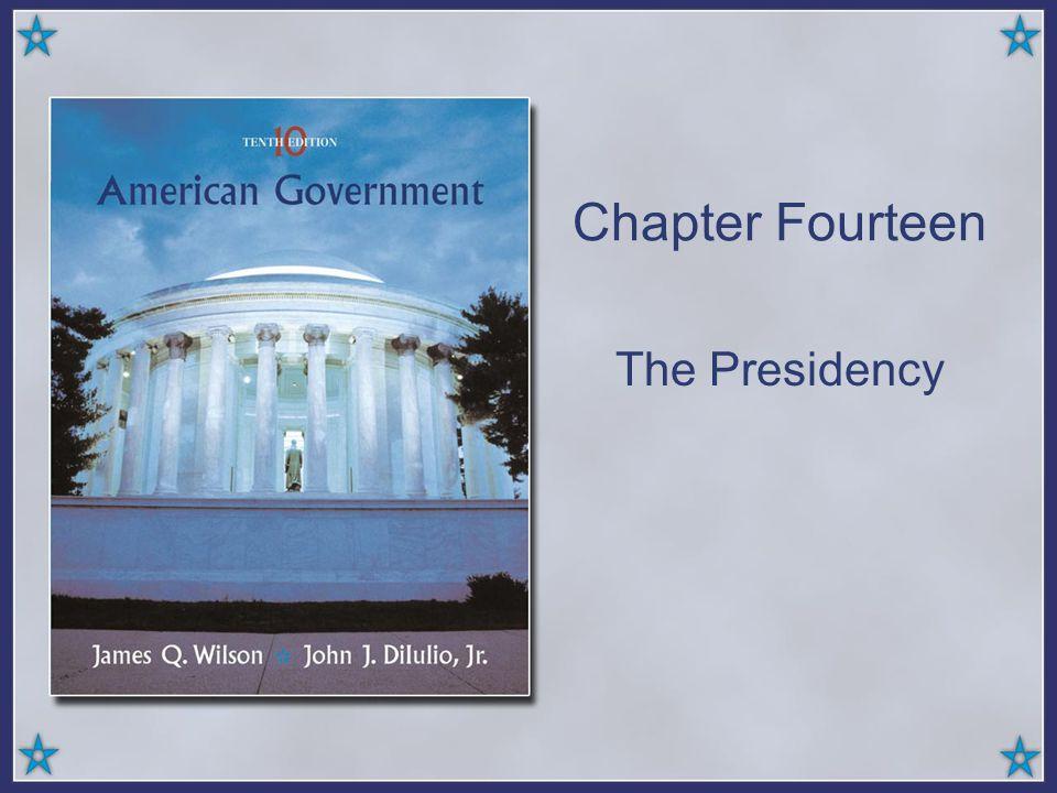Chapter Fourteen The Presidency