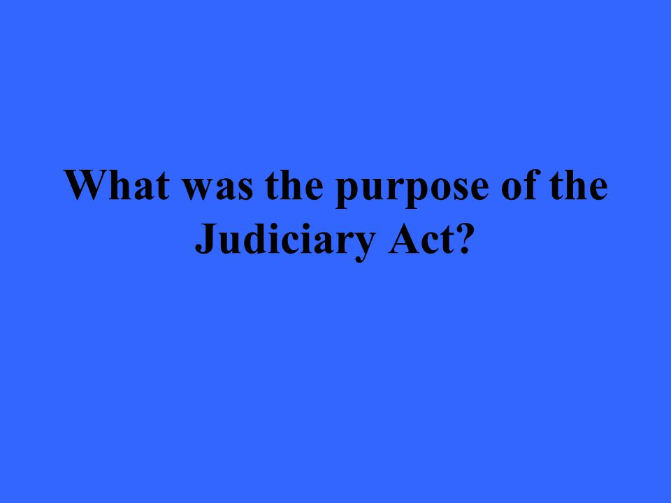 What was the purpose of the Judiciary Act?