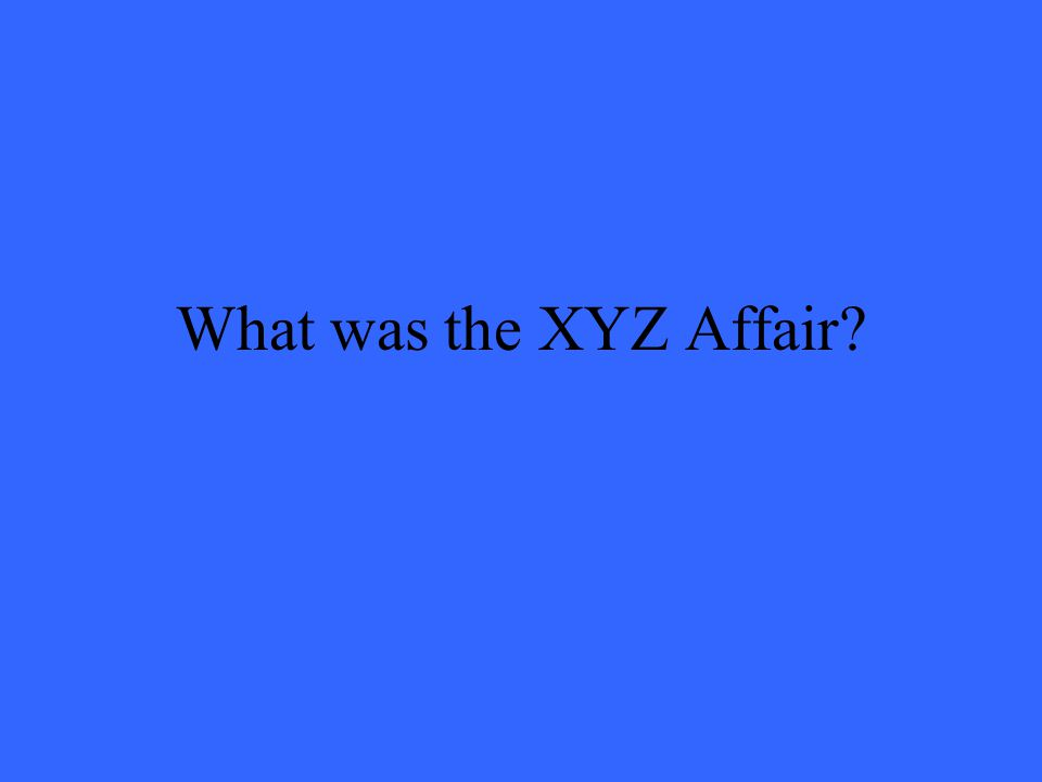 What was the XYZ Affair?