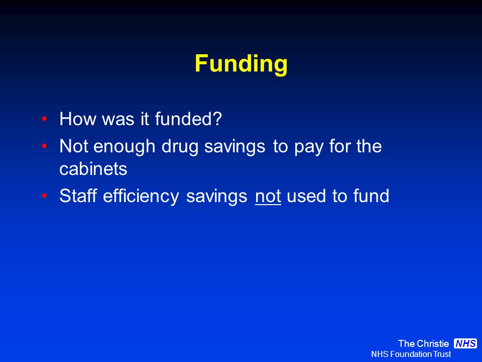 The Christie NHS Foundation Trust NHS Funding How was it funded.