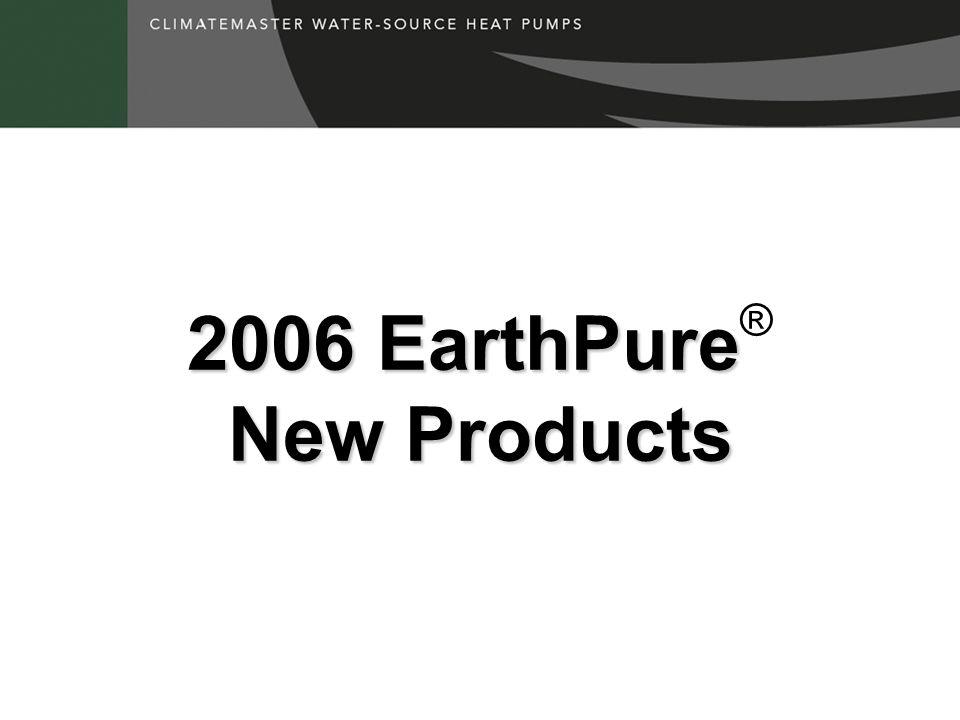2006 EarthPure New Products 2006 EarthPure ® New Products