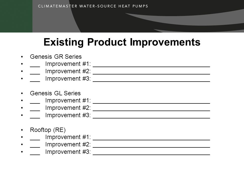 Existing Product Improvements Genesis GR Series ___Improvement #1: ___________________________________ ___Improvement #2: ____________________________