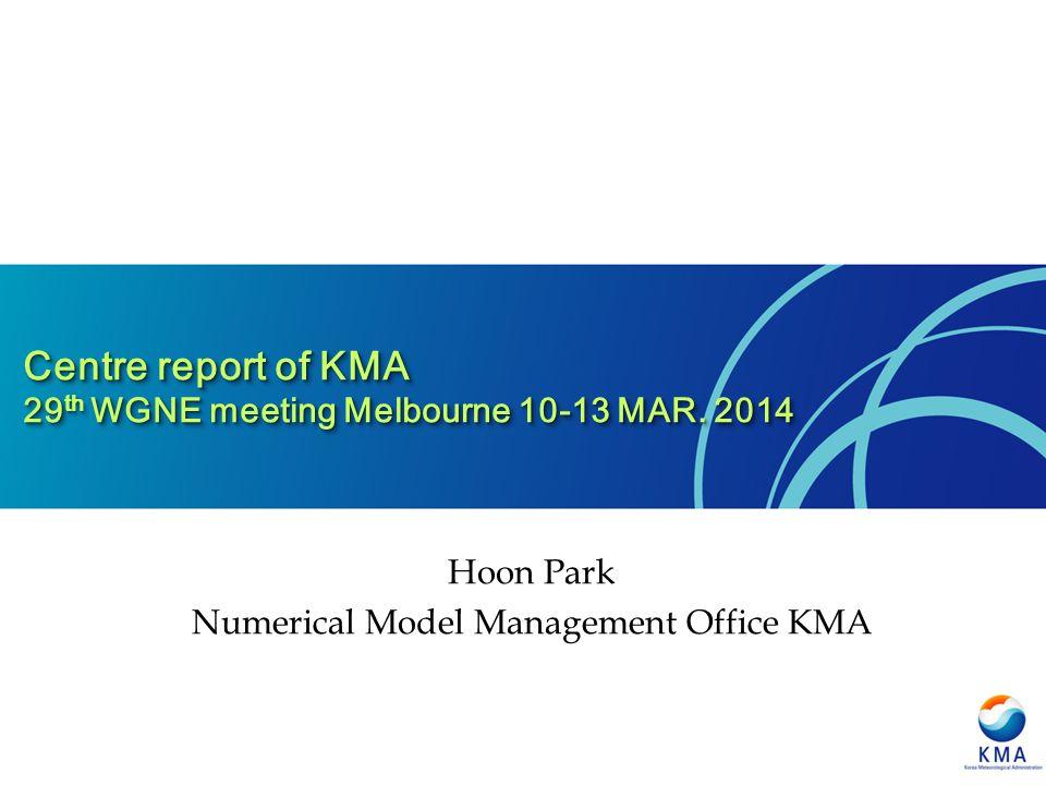Centre report of KMA 29 th WGNE meeting Melbourne 10-13 MAR.