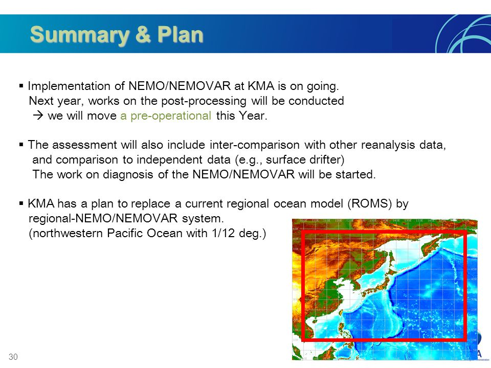 30 Implementation of NEMO/NEMOVAR at KMA is on going.