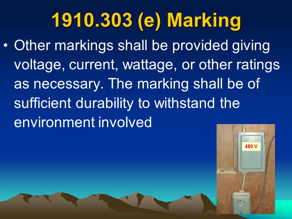 Other markings shall be provided giving voltage, current, wattage, or other ratings as necessary. The marking shall be of sufficient durability to wit