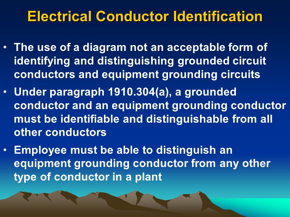 Electrical Conductor Identification The use of a diagram not an acceptable form of identifying and distinguishing grounded circuit conductors and equi