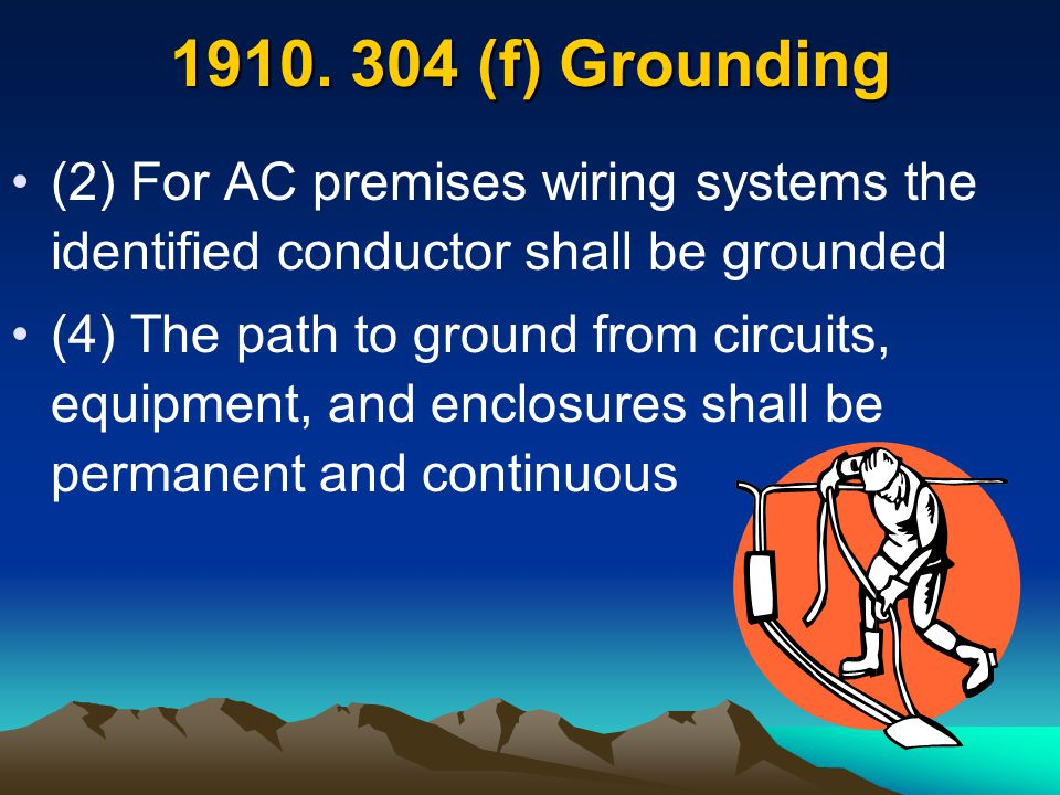(2) For AC premises wiring systems the identified conductor shall be grounded (4) The path to ground from circuits, equipment, and enclosures shall be