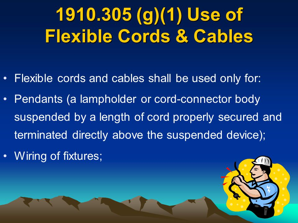 Flexible cords and cables shall be used only for: Pendants (a lampholder or cord-connector body suspended by a length of cord properly secured and ter