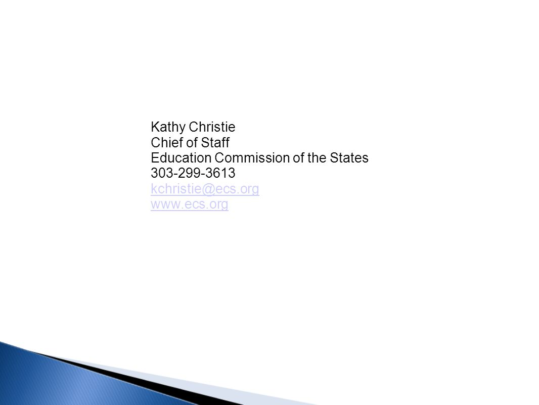 Kathy Christie Chief of Staff Education Commission of the States