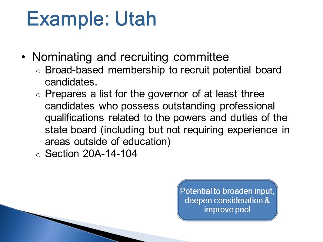 Nominating and recruiting committee o Broad-based membership to recruit potential board candidates.